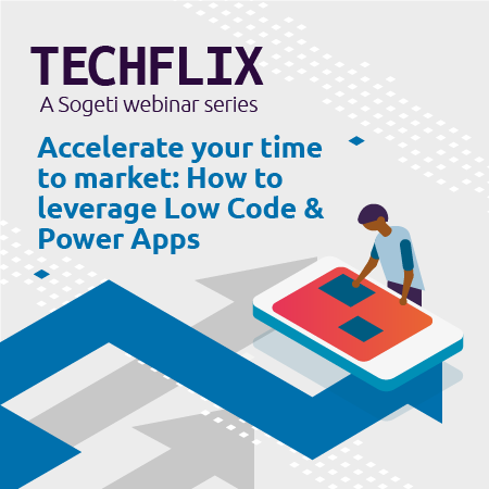 Accelerate your time to market: How to leverage Low Code & Power Apps